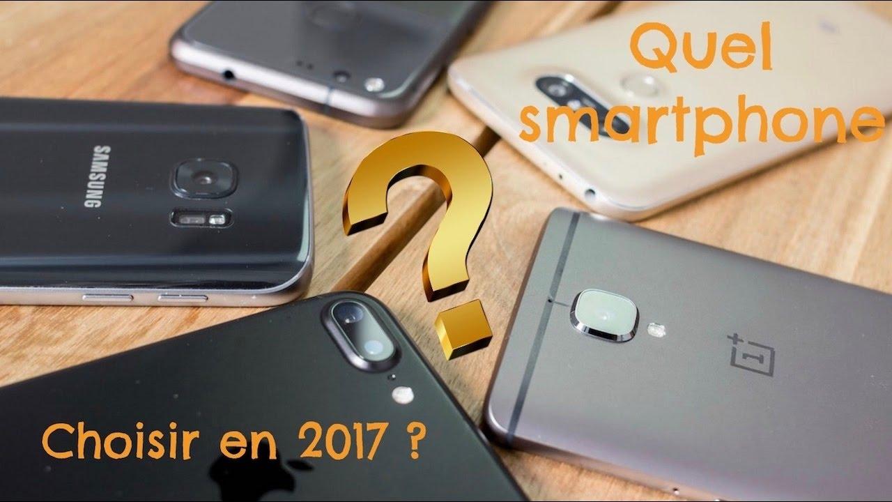 quel smartphone choisir 2017